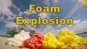 Foam Explosion